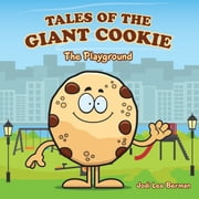 Tales of the Giant Cookie - The Playground ebook by Jodi Lee Berman