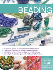 The Complete Photo Guide to Beading ebook by Robin Atkins