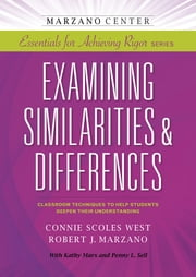 Examining Similarities & Differences ebook by Connie West,Robert Marzano
