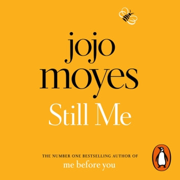 Still Me - Discover the love story that captured 21 million hearts audiobook by Jojo Moyes