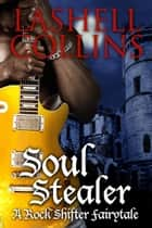 Soul Stealer ebook by Lashell Collins