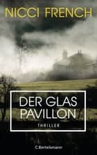 Der Glaspavillon ebook by Nicci French, Petra Hrabak, Barbara Reitz,...