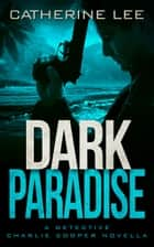 Dark Paradise ebook by Catherine Lee