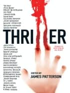 Thriller: Stories To Keep You Up All Night ebook by International Thriller Writer Inc.