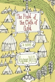 The Field of the Cloth of Gold ebook by Magnus Mills