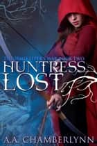 Huntress Lost ebook by