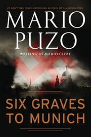 Six Graves to Munich ebook by Mario Puzo