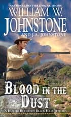 Blood in the Dust ebook by William W. Johnstone, J.A. Johnstone
