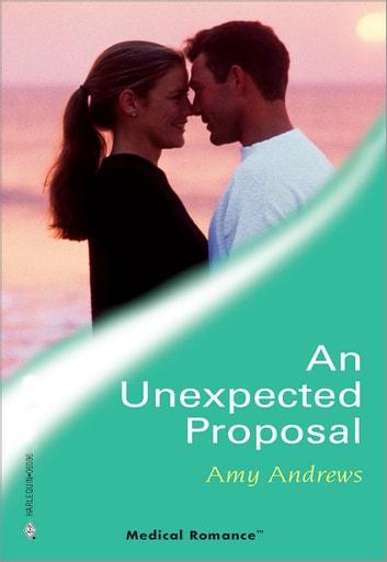 An Unexpected Proposal ebook by Amy Andrews