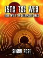 Into The Web ebook by Simon Rose