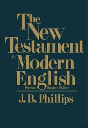 New Testament in Modern English ebook by J.B. Phillips