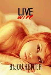 Live Wire - Ramsey Security, #2 ebook by Bijou Hunter