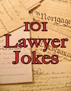 101 Lawyer Jokes ebook by James Alexander