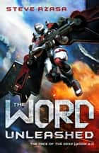 The Word Unleashed ebook by Steve Rzasa