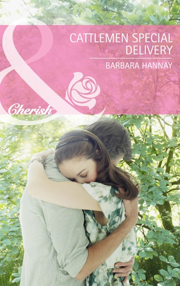 The Cattleman's Special Delivery (Mills & Boon Cherish) ebook by Barbara Hannay