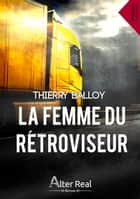 La femme du rétroviseur ebook by Thierry Balloy
