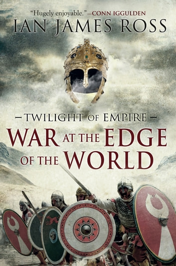 War at the Edge of the World: Twilight of Empire: Book One (Twilight of Empire) ebook by Ian James Ross