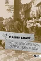 Do uso da violência contra o Estado ilegal ebook by