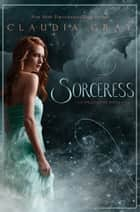 Sorceress ebook by Claudia Gray