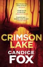 Crimson Lake ebook by Candice Fox