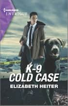 K-9 Cold Case ebook by Elizabeth Heiter