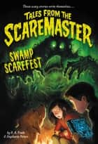 Swamp Scarefest ebook by