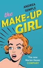 The Make-Up Girl ebook by Andrea Semple