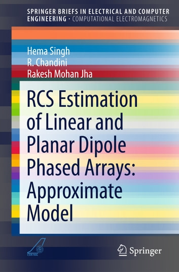 RCS Estimation of Linear and Planar Dipole Phased Arrays: Approximate Model ebook by Hema Singh,Rakesh Mohan Jha,R. Chandini
