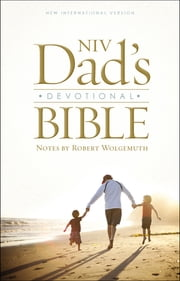 NIV, Dad's Devotional Bible, eBook ebook by Robert Wolgemuth