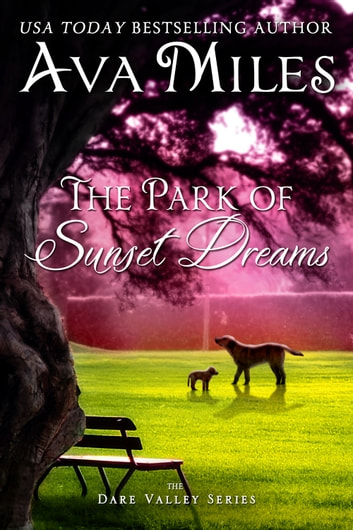 The Park of Sunset Dreams ebook by Ava Miles