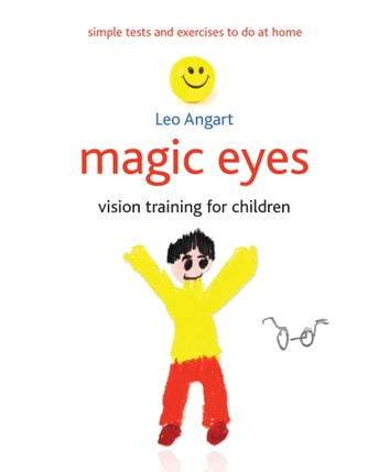 Magic Eyes - Vision training for children ebook by Leo Angart