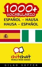 1000+ vocabulario español - Hausa ebook by Gilad Soffer