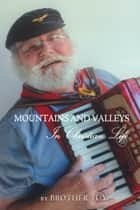 Mountains and Valleys in Christian Life ebook by Tom Visser (Brother Tom)