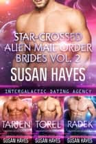 Star-Crossed Alien Mail Order Brides Collection - Vol. 2 ebook by Susan Hayes