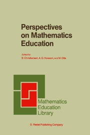 Perspectives on Mathematics Education - Papers Submitted by Members of the Bacomet Group ebook by H. Christiansen,A.G. Howson,M. Otte