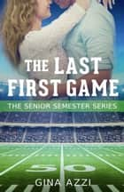 The Last First Game ebook by Gina Azzi