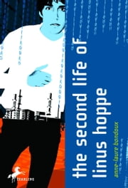The Second Life of Linus Hoppe ebook by Anne-Laure Bondoux,Catherine Temerson