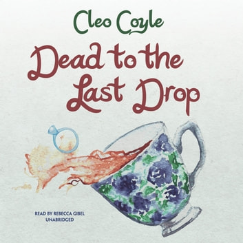 Dead to the Last Drop audiobook by Cleo Coyle