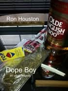 Dope Boy ebook by Ron Houston