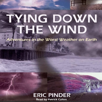 Tying Down the Wind audiobook by Eric Pinder