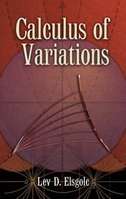 Calculus of Variations ebook by Lev D. Elsgolc