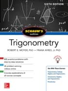 Schaum's Outline of Trigonometry, Sixth Edition ebook by Robert E. Moyer, Frank Ayres Jr.