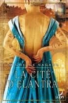 La cité d'Elantra - T2 - Le Cycle d'Elantra ebook by Michelle Sagara