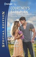 Courtney's Baby Plan ebook by Allison Leigh