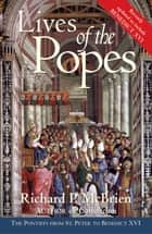 Lives of The Popes- Reissue - The Pontiffs from St. Peter to Benedict XVI ebook by Richard P. McBrien