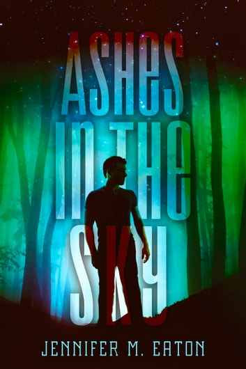 Ashes in the Sky ebook by Jennifer Eaton
