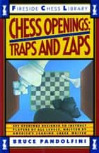 Chess Openings: Traps And Zaps ebook by Bruce Pandolfini