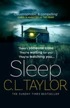 Sleep ebook by C.L. Taylor