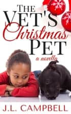 The Vet's Christmas Pet ebook by