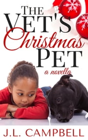 The Vet's Christmas Pet ebook by J.L. Campbell